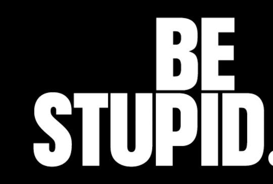 Be-stupid